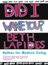 Did I Wake You by Beth Lapides