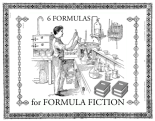 6 FORMULAS FOR FORMULA FICTION1